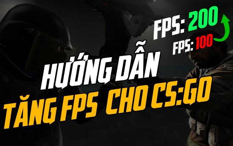 Hai mẹo dễ dàng giúp bạn tăng FPS cho CS:GO