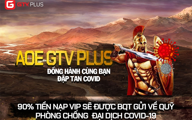"""GTV Plus: Kêu gọi cộng đồng AoE ở nhà khi tổ quốc cần bằng giải đấu AoE oline """"Đập tan covid-19"""""""