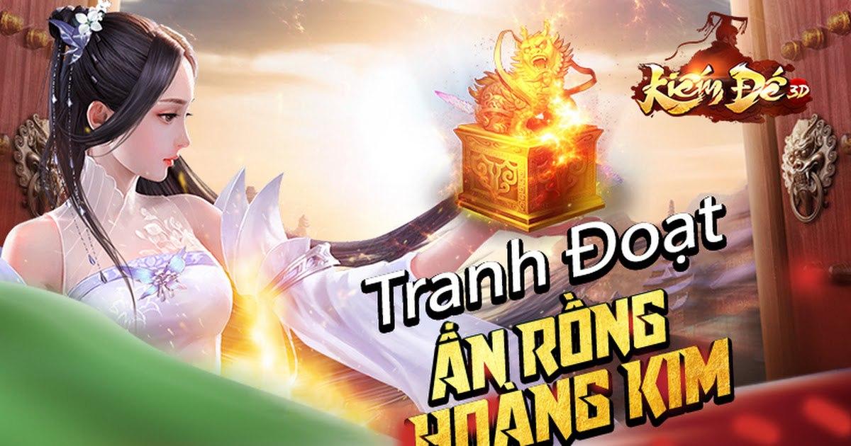 Kiếm Đế 3D hé lộ ấn rồng vàng độc quyền, dành tặng game thủ chuỗi sự kiện tháng 5