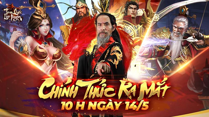 Tam Quốc Liệt Truyện chính thức ra mắt 10h00 ngày 14/5,  tặng kèm vạn quà siêu hấp dẫn