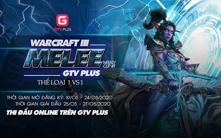 Chính thức khai mạc giải đấu Warcraft 3 Melee GTV Plus Weekly Cup Tuần 1