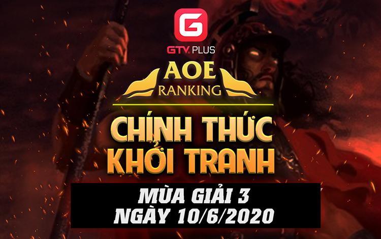 AoE Ranking GTV Plus Mùa 3 chính thức khởi tranh với phần thưởng đầy hấp dẫn