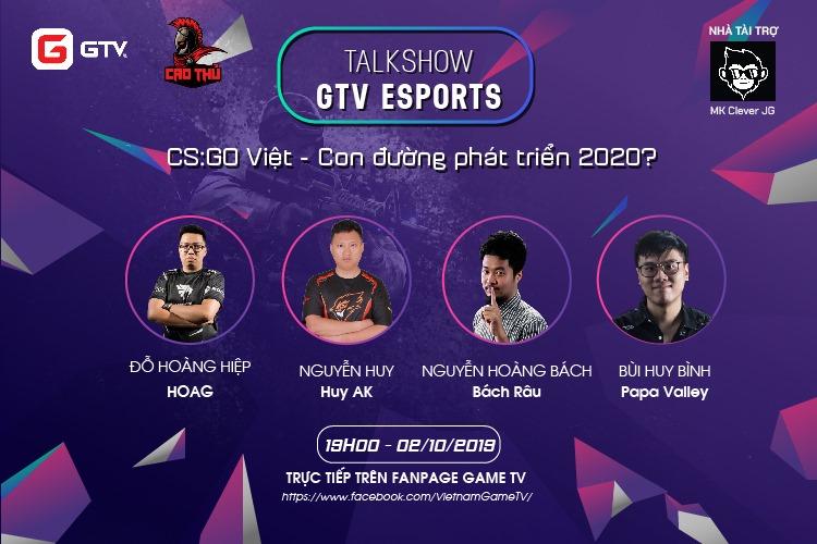GTV Talks 4: Những câu chuyện chưa từng kể trong làng CS:GO Việt Nam