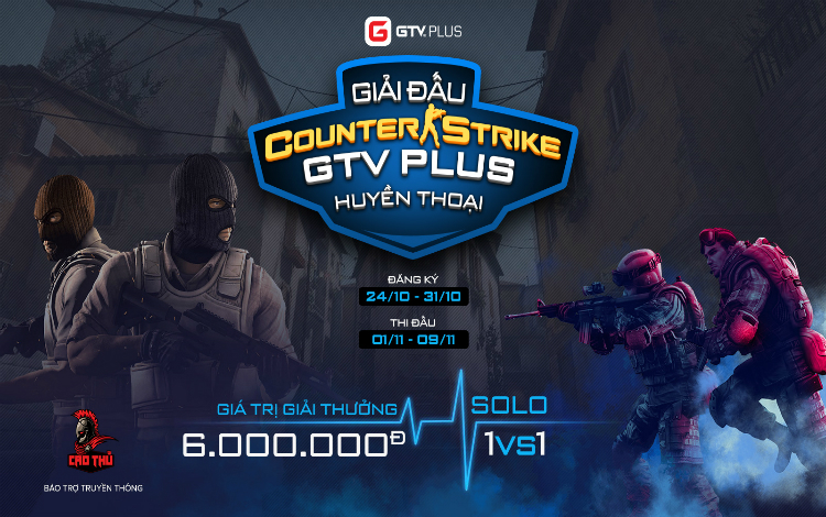 Thông báo chính thức luật và điều lệ giải đấu Counter Strike GTV PLUS Huyền thoại