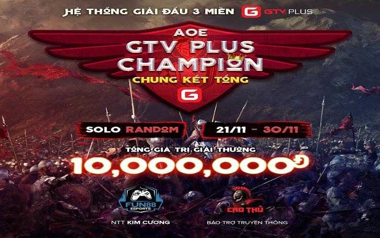 AoE GTV Plus Champion - Chung kết tổng hệ thống giải đấu 3 miền những ứng cử viên vô địch lộ diện