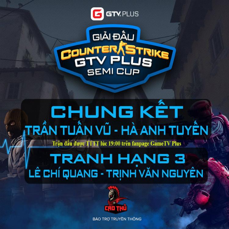 Lộ diện nhà vô địch giải đấu Counter Strike GTV Plus Semi Cup Season 1