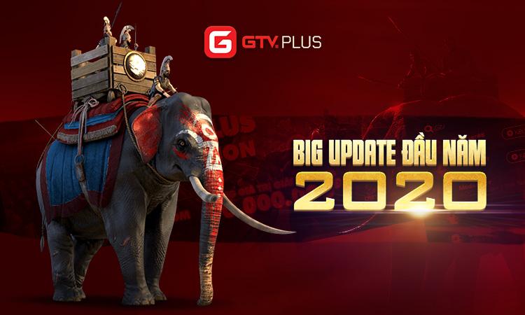 """GTV Plus Big Update """"mở bát"""" đầu năm 2020 - Hoàn thiện và Nâng tầm"""