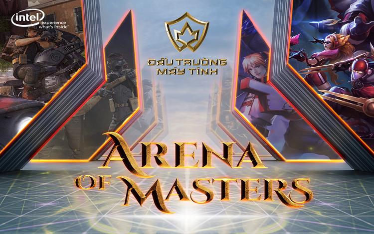ARENA of MASTERS – Đấu trường cao thủ chính thức khai mở