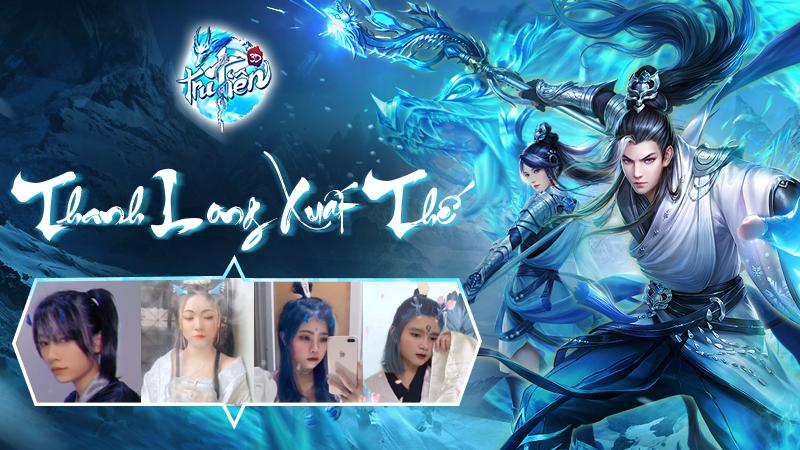 Gái xinh Tru Tiên 3D rầm rộ cosplay Thanh Long  mừng Big Update Sương Khởi Long Nguyên