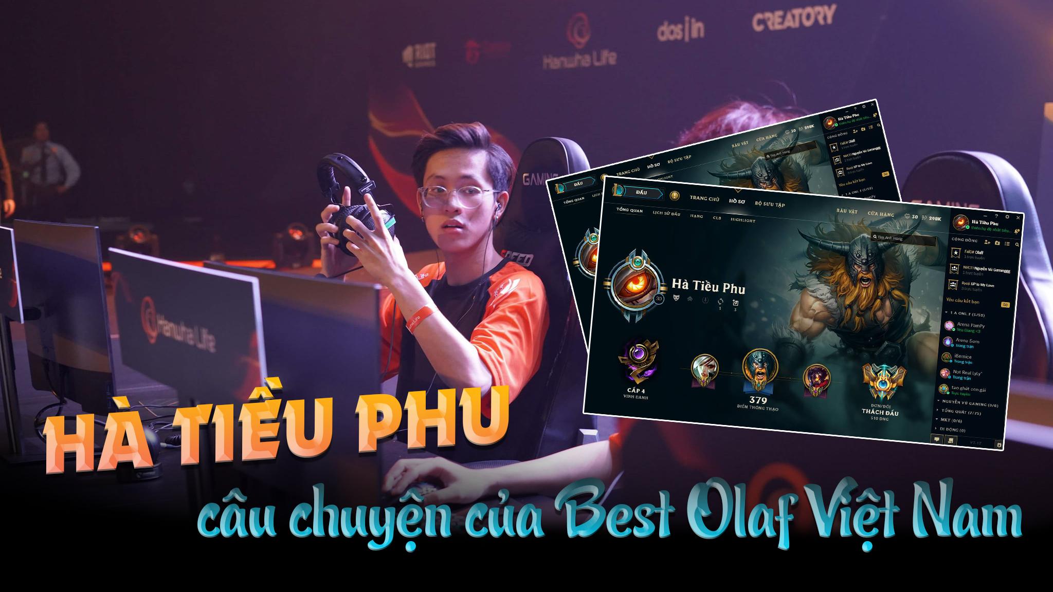 Hà Tiều Phu - chuyện chưa kể về bước đường thành công của Boy 1 Champ nổi danh nhất LMHT Việt