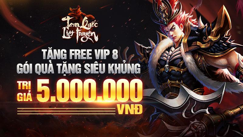 Tam Quốc Liệt Truyện tặng FREE VIP 8 cùng gói quà khủng: Còn gì cản bước dân cày chơi đây!