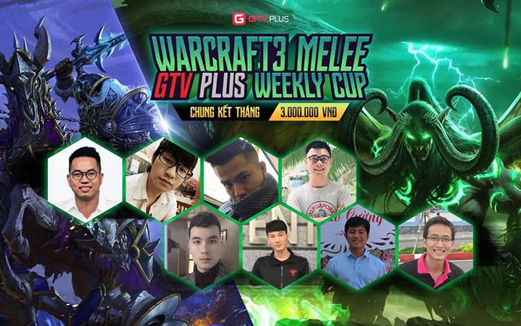 Đếm ngược chờ ngày khai mạc Chung Kết Tháng giải đấu Warcraft 3 Melee GTV Plus