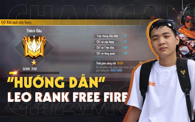 Cùng Cham Cân5 hướng dẫn đơn giản để leo rank Free Fire
