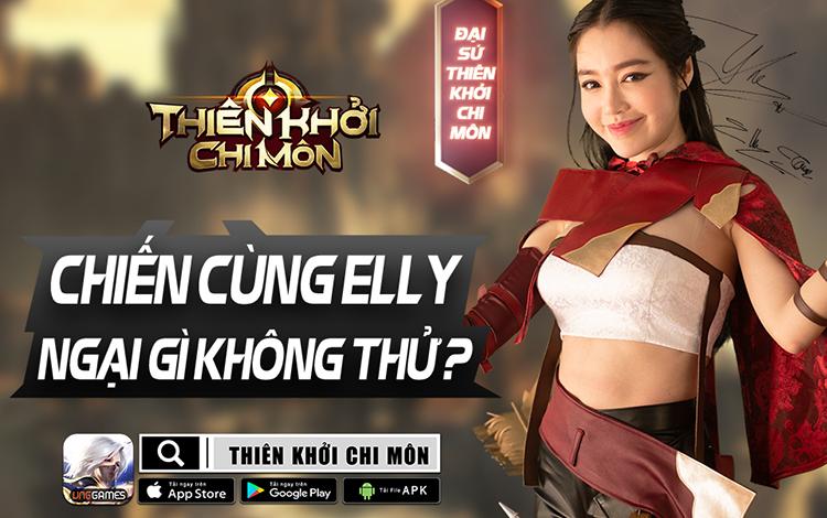 Chiến cùng Elly Trần tại Thiên Khởi Chi Môn từ 10:00 ngày 01/9