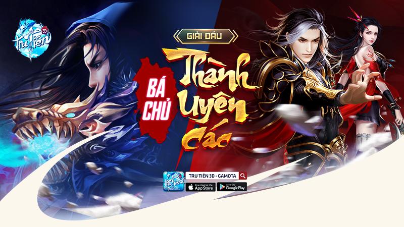 """Bá Chủ Thành Uyên Các - Game thủ đã sẵn sàng  cho giải đấu """"đắt giá"""" của Tru Tiên 3D?"""