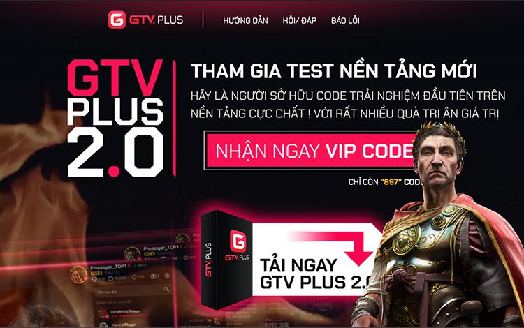 Tham gia test nền tảng GTV Plus 2.0, nhận quà giá trị