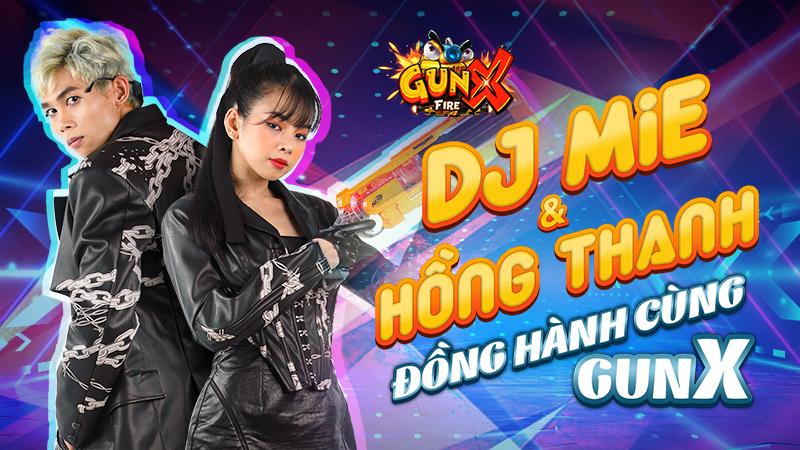Tiếp bước hàng loạt hot streamer, cặp đôi DJ MIE - Hồng Thanh  bất ngờ đổ bộ GunX: Fire