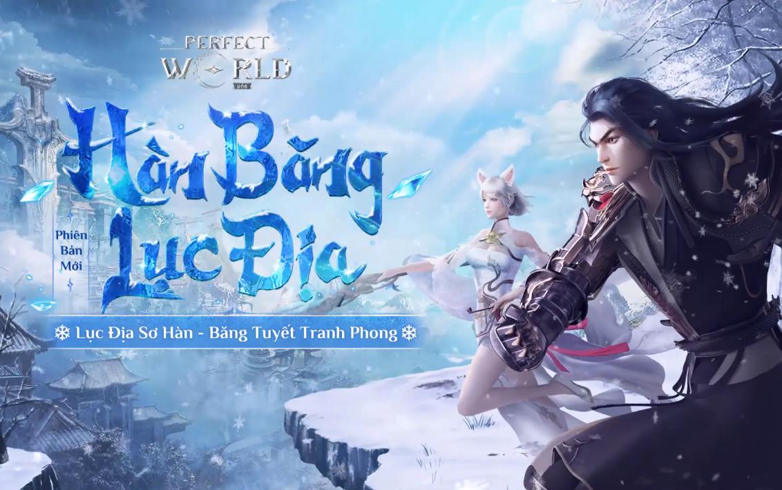 Perfect World VNG: Phiên bản mới Hàn Băng Lục Địa ra mắt hôm nay