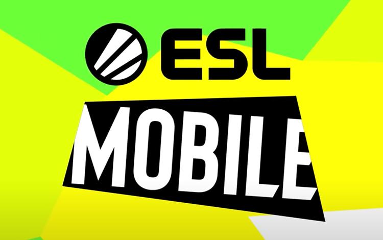 ESL Mobile - Sân chơi mới dành cho những game thủ eSports di động