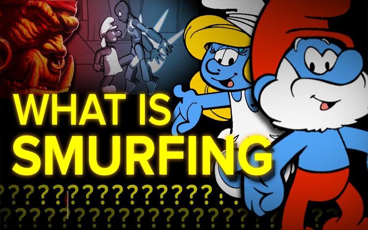 Smurf trong game có nghĩa là gì?