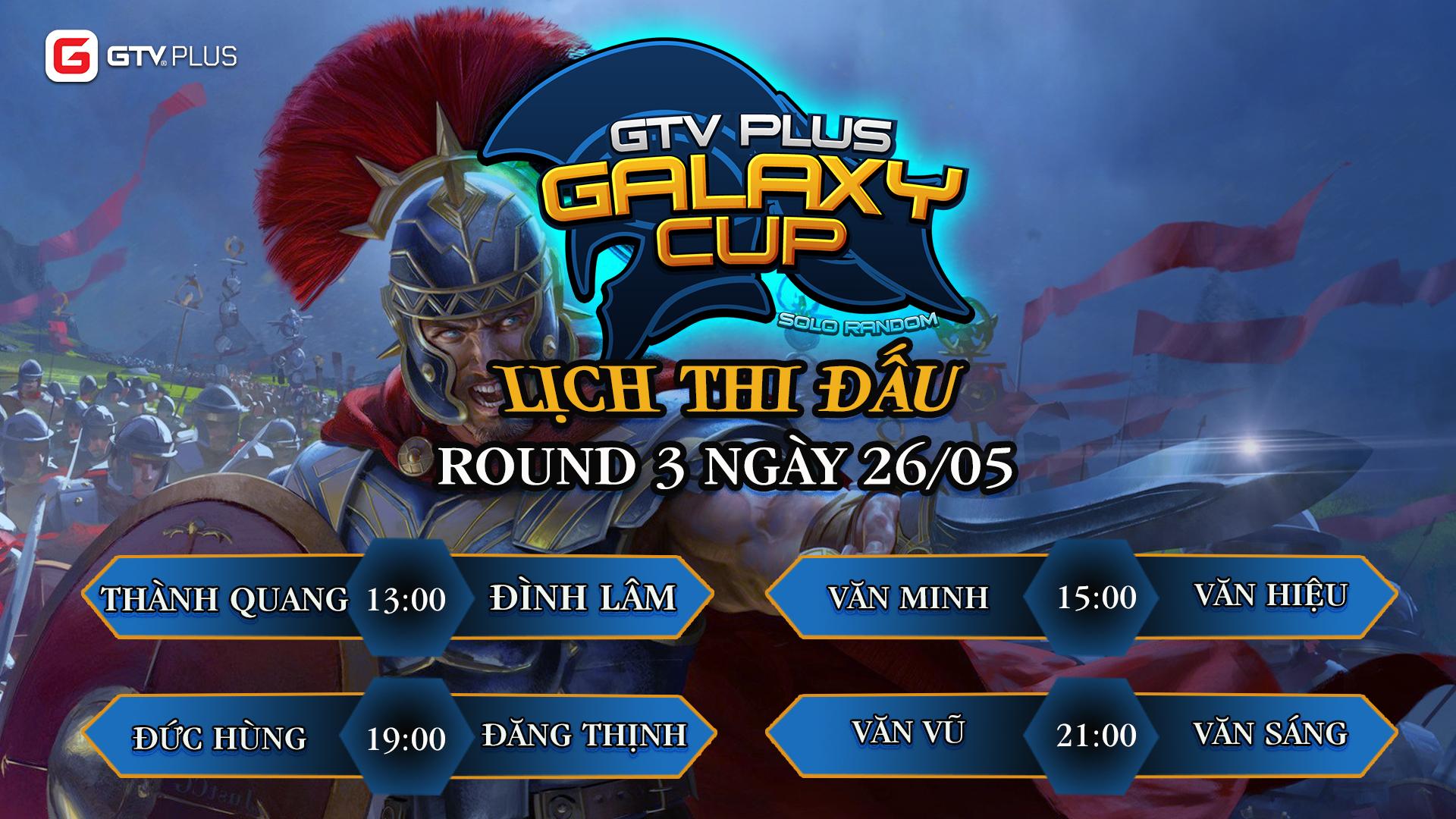 Lịch thi đấu ngày thi đấu ngày 26 tháng 5 Giải đấu AOE GTV PLUS GALAXY CUP 2021