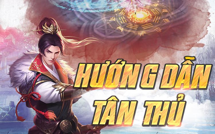 Hướng dẫn tân thủ Cửu Thiên Kiếm - Siêu phẩm game kiếm hiệp hàng đầu