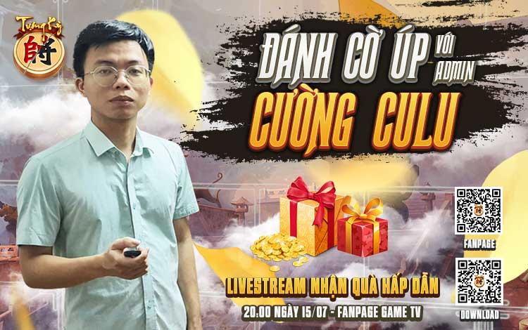 Có gì trong livestream giao lưu cùng Cường Culu - siêu sao làng cờ úp Việt Nam?