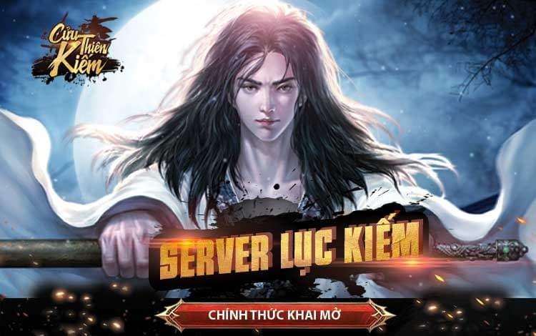 Cửu Thiên Kiếm chính thức ra mắt Server mới - Lục Kiếm