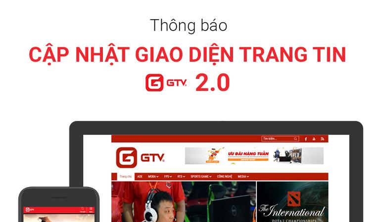 Thông báo bảo trì và nâng cấp giao diện 2.0 cho trang tin GameTV.vn