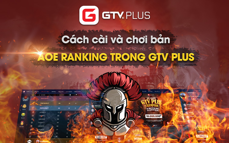 Hướng dẫn cài đặt bản AoE Ranking và tham gia xếp hạng tại GTV Plus