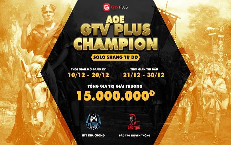 AoE GTV Plus Champion khai mở giải đấu mới