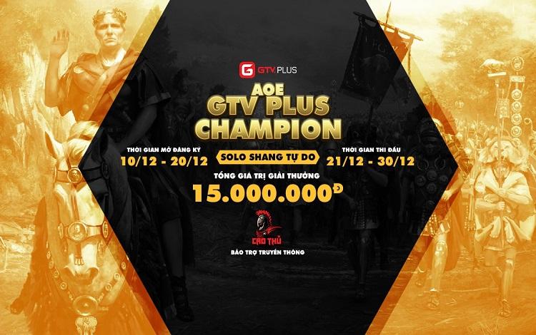 AoE GTV Plus Champion chính thức khởi tranh