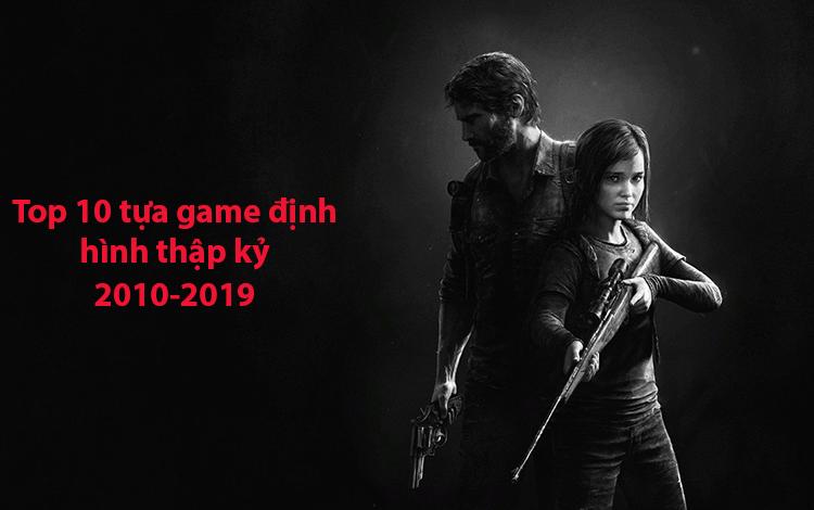 Top 10 tựa game định hình thập kỷ 2010-2019 (P2)