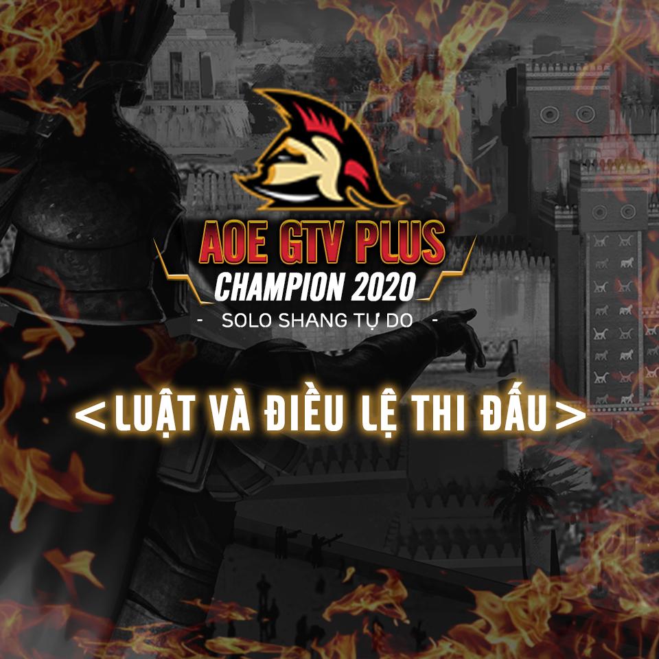 LUẬT THI ĐẤU - GIẢI ĐẤU AOE GTV PLUS CHAMPION 2020