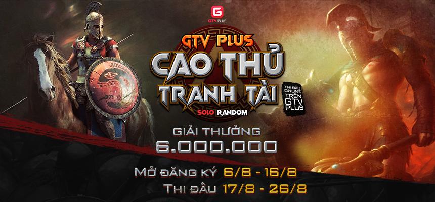 GIẢI ĐẤU GTV PLUS CAO THỦ TRANH TÀI