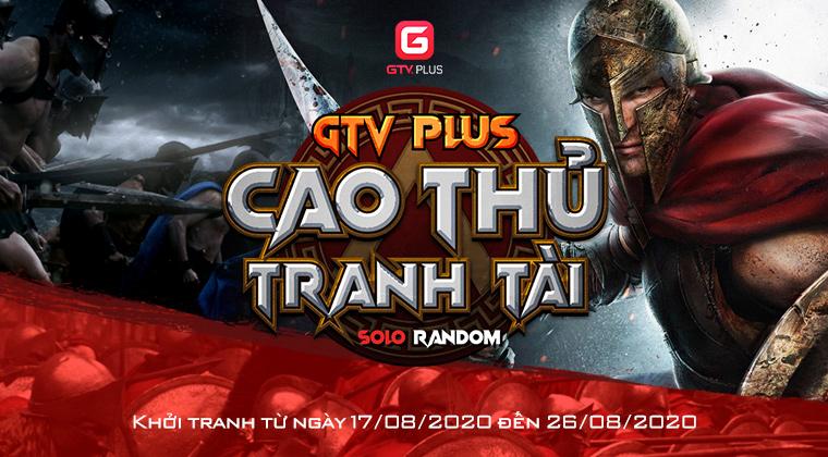 GTV PLUS CAO THỦ TRANH TÀI